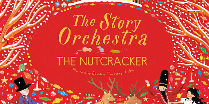"""""""The Story Orchestra: The Nutcracker"""""""