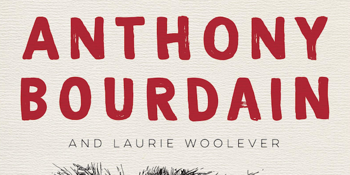 You can now pre-order Anthony Bourdain's final book